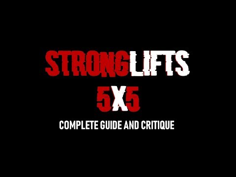 StrongLifts 5x5 - A Complete Guide and Critique