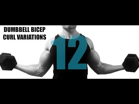 12 DUMBBELL BICEP CURL VARIATIONS AND WHAT PART OF THE BICEPS THEY TARGET