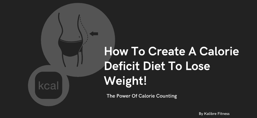 how to create a calorie deficit diet