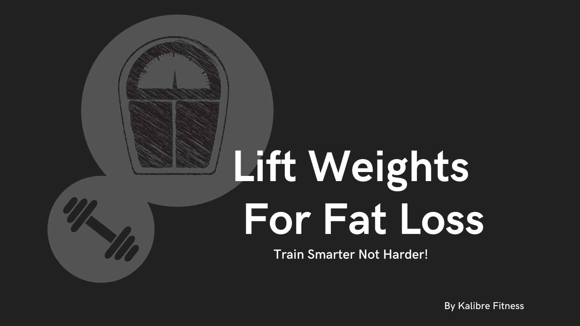 Lift Weights To Lose Fat