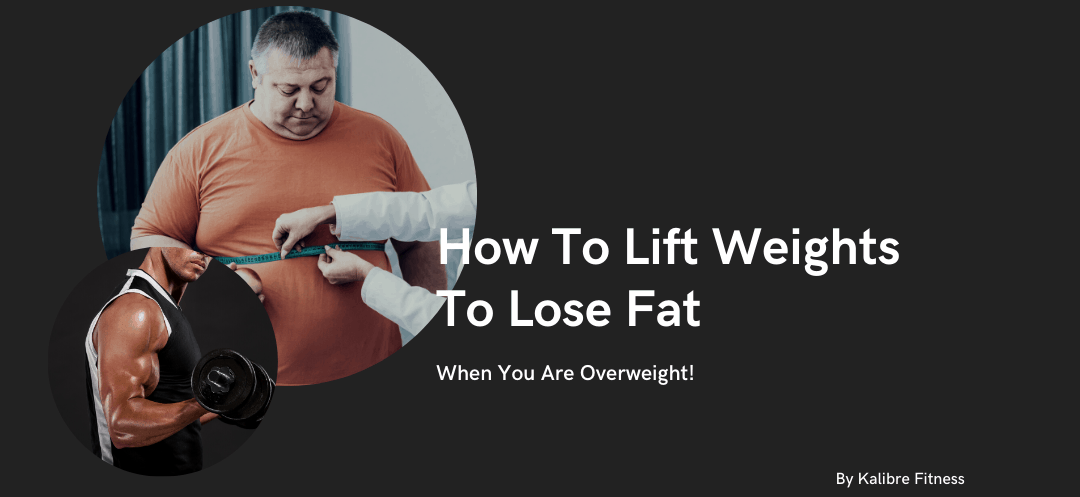 how to lift weights to lose fat