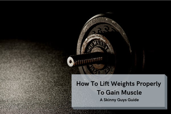 how to lift weights properly