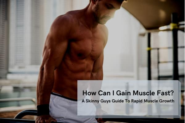 how can i gain muscle fast