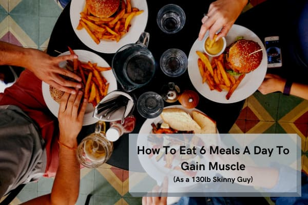 how to eat 6 meals a day to gain muscle