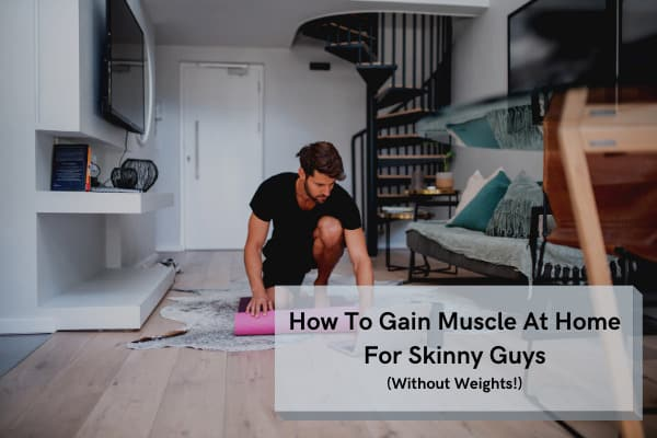 how to gain muscle at home for skinny guys