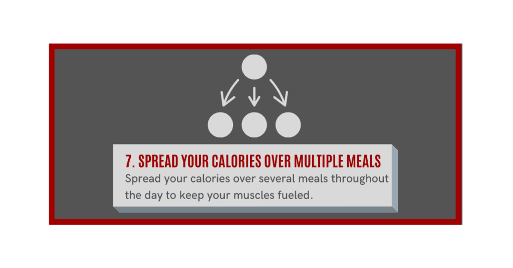 how can i gain muscle fast? spread your calories over multiple meals