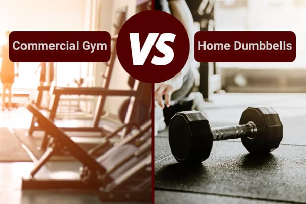 are dumbbells worth it compared to commercial gyms?