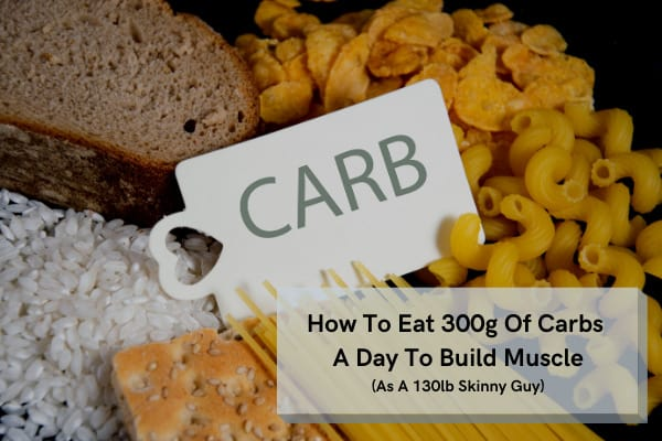 how to eat 300g of carbs a day