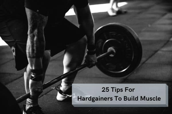 tips for hardgainers to build muscle
