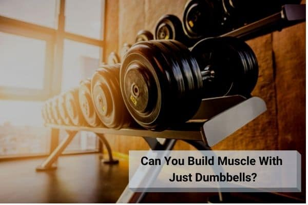 can you build muscle using only dumbbells