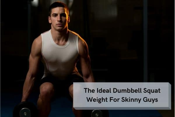 Ideal Dumbbell Squat Weight