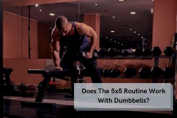 does 5x5 work with dumbbells