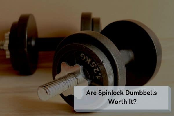 are spin lock dumbbells worth it