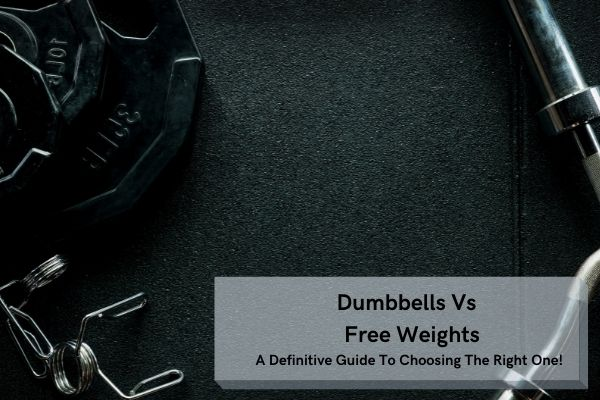 Dumbbells vs free weights guide