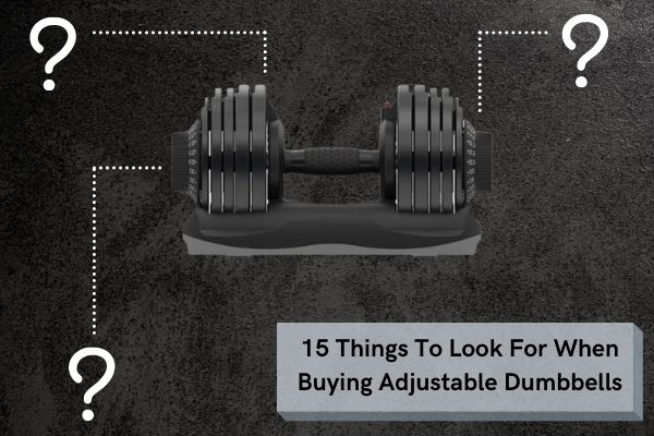 Things to look for when buying adjustable dumbbells