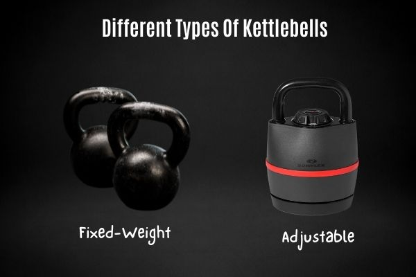 Different types of kettlebell