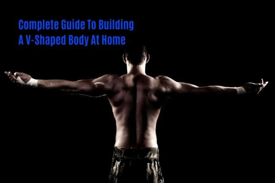 How to get a v-shaped body at home
