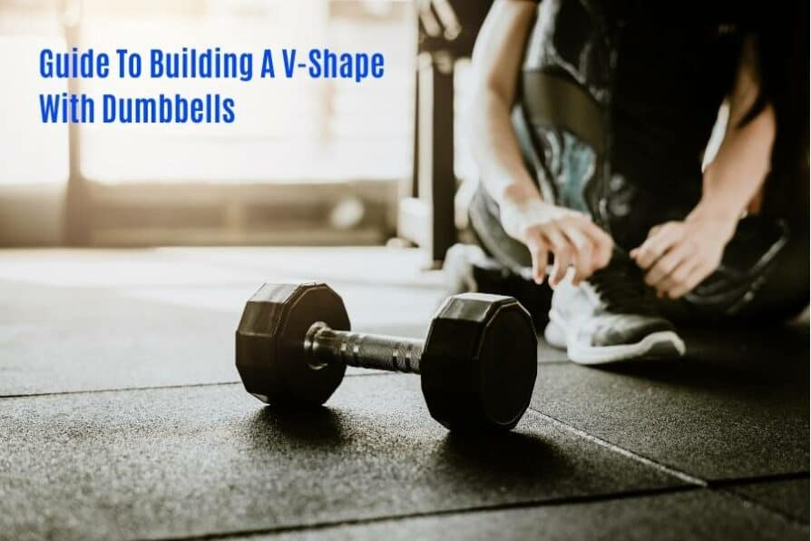Get a v-shaped body with dumbbells